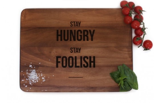 Tagliere Stay Foolish  ENGRAVED HOUSE